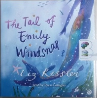 The Tail of Emily Windsnap written by Liz Kessler performed by Teresa Gallagher on CD (Abridged)